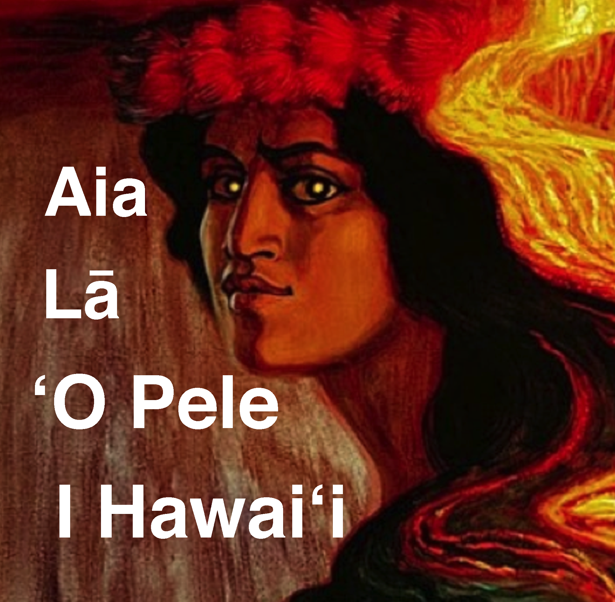 Aia La O Pele i Hawaii: There is Pele in Hawaii— Is Geothermal Appropriate for Hawaii? - Thursday, October 30